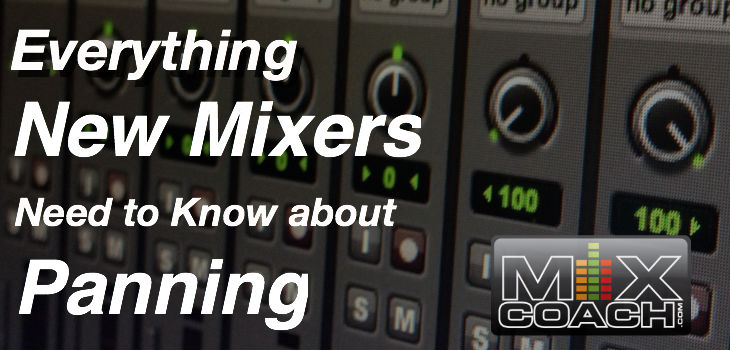 Everything New Mixers Need to know about panning