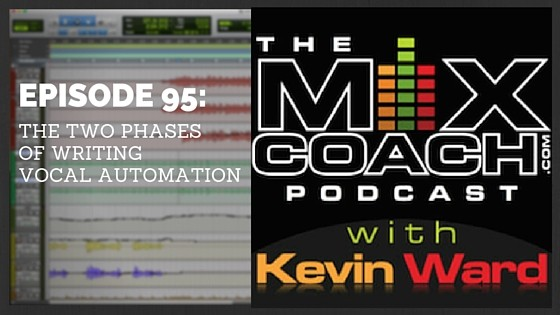 The MixCoach Podcast Episode 95: The Two Phases of Writing Vocal Automation