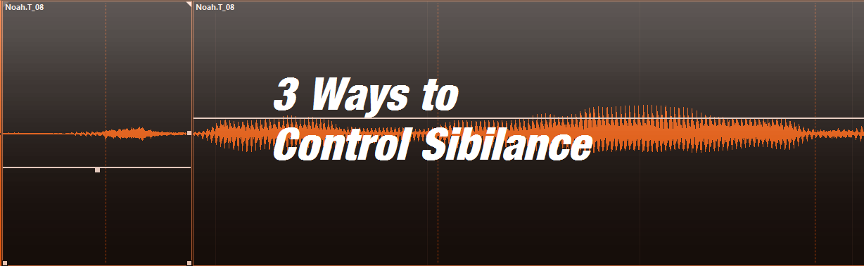3 Ways to Control Sibilance