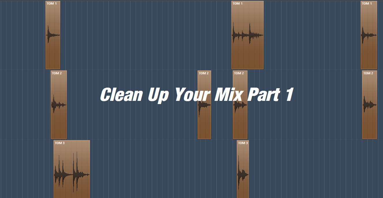 Clean Up Your Mix