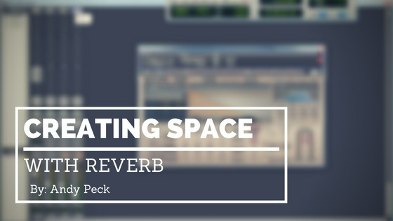 Creating Space With Reverb