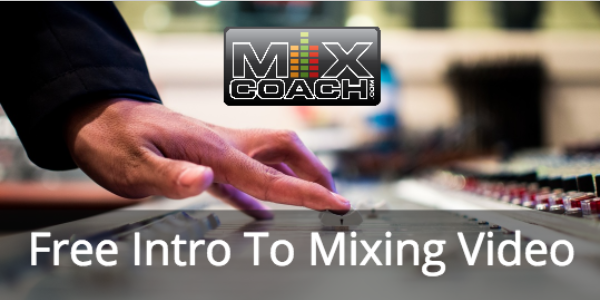 free-intro-to-mixing-video-from-mixcoach