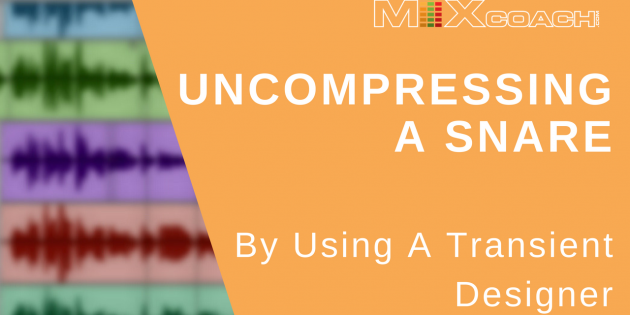 Uncompressing A Snare Using A Transient Designer